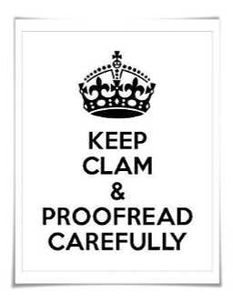Humorous plaque for the writer on your shopping list: Keep calm and proofread carefully.