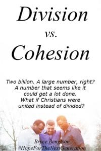 Two billion. A large number, right? A number that seems like it could get a lot done. Yet, Christians are divided. #Christianity #unity #Bible