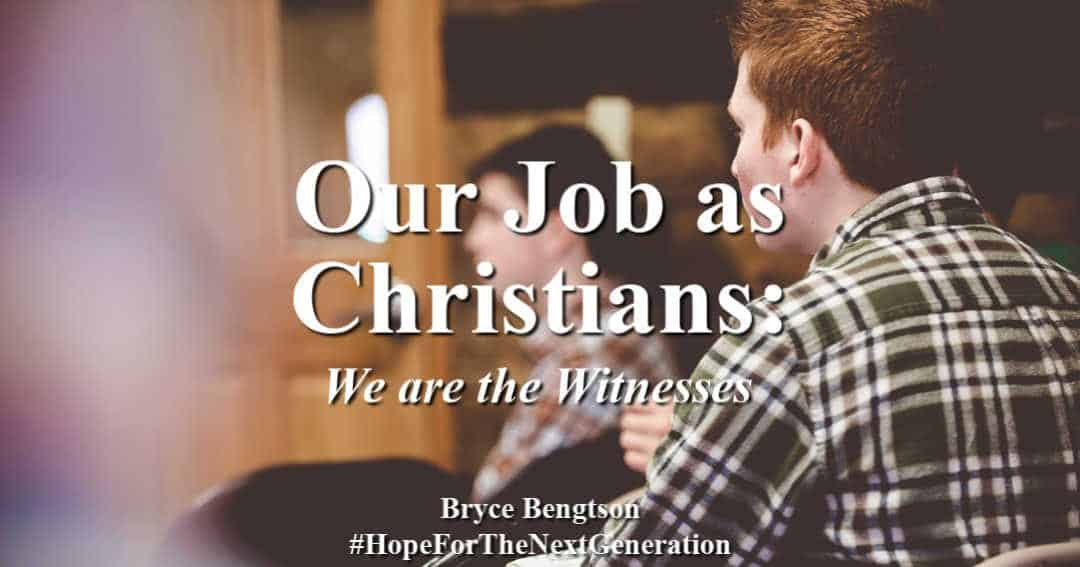 Our Job as Christians: We are the Witnesses