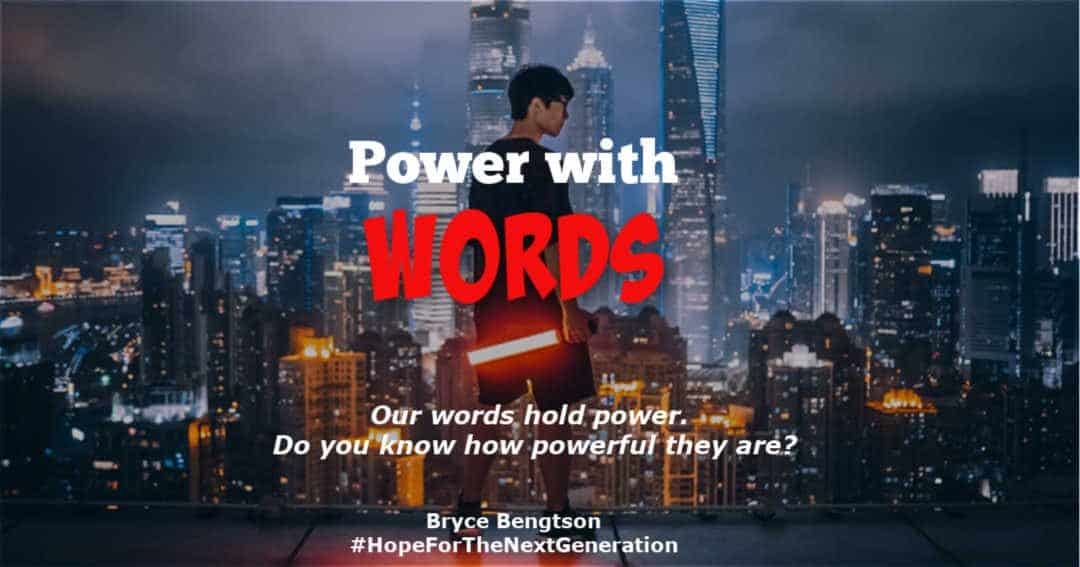 Our words have power.