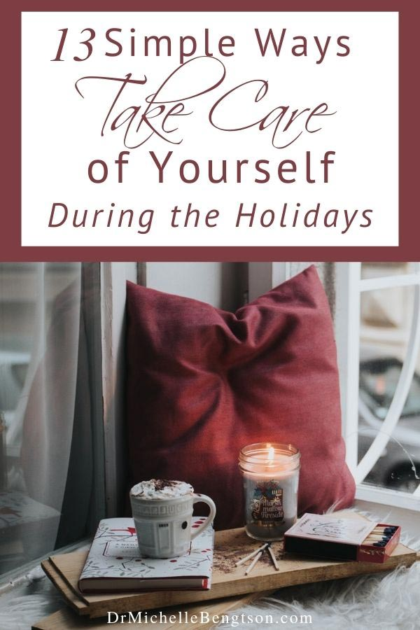 Get ahead of anxiety, overwhelm and avoid burnout! Use these 13 Ways to practice self-care of yourself during the holidays. #Christmas #selfcare #tips #holidays
