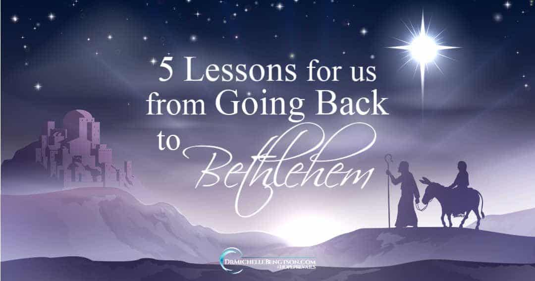 5 Lessons for Us From Going Back to Bethlehem
