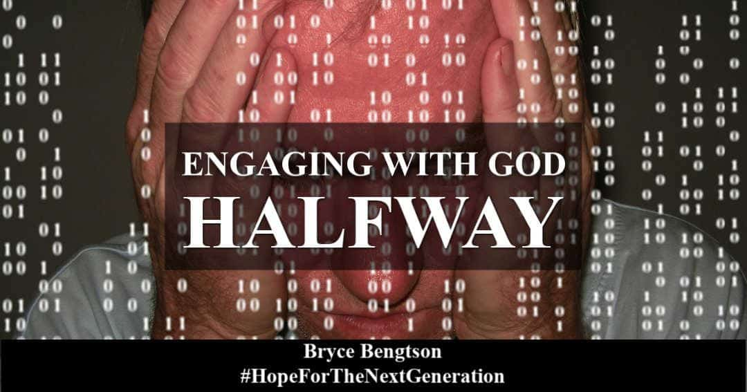 Engaging with God Halfway