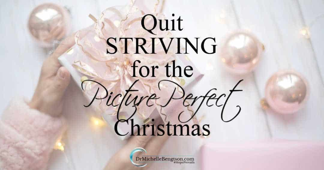 Quit striving for the picture perfect Christmas. Enjoy the presence of Jesus.