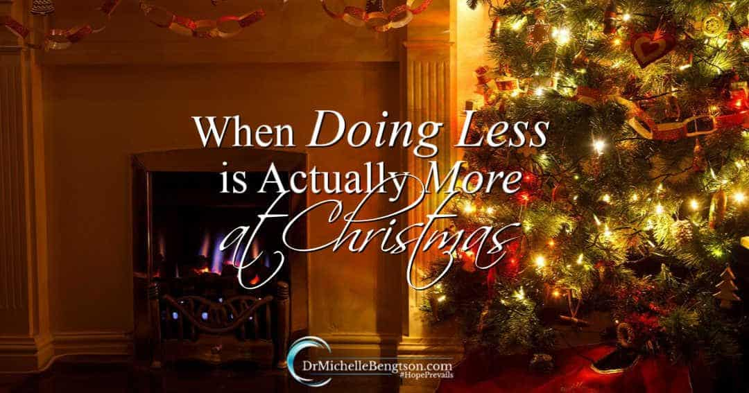 When Doing Less is Actually More at Christmas