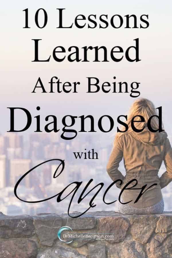 10 Lessons Learned after being diagnosed with cancer.