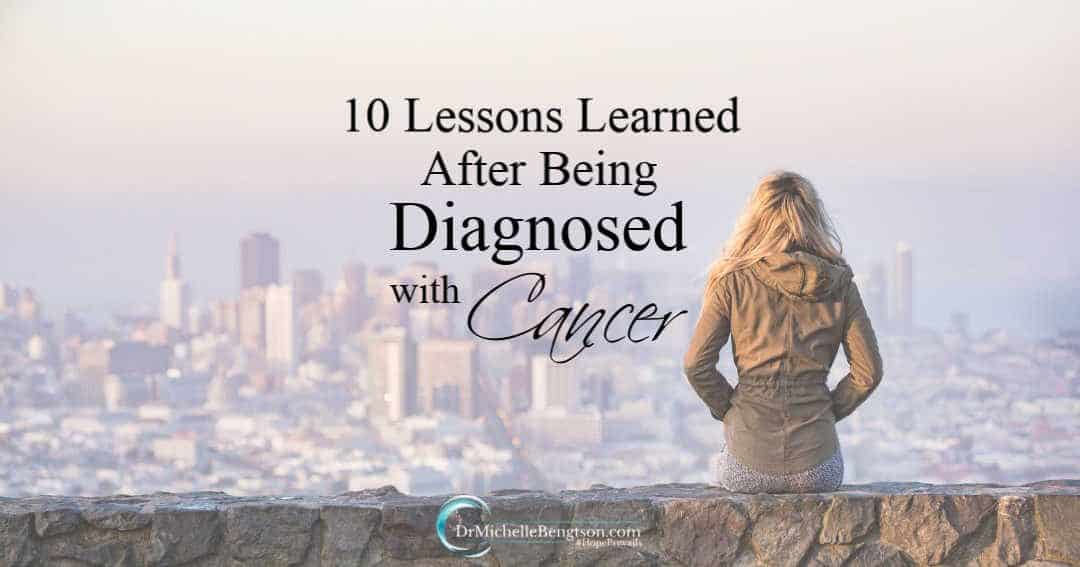 Reflecting on lessons learned after being diagnosed with cancer.