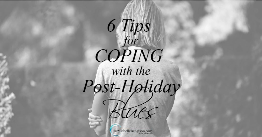 6 Tips for Coping with the Post-Holiday Blues