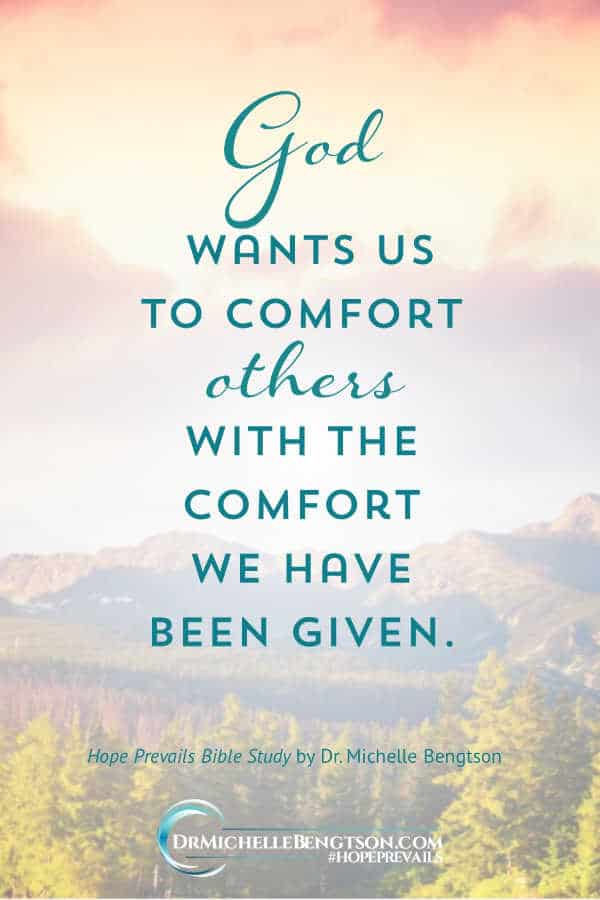 God says in His Word that He wants us to comfort others with the comfort we have been given.