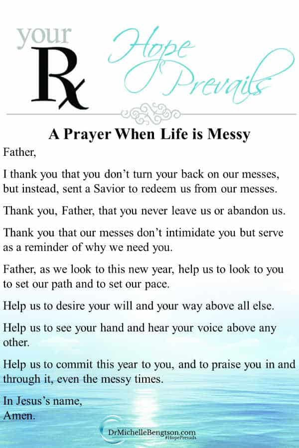 Prayer when life is messy: God didn't turn His back on our messy lives, but instead sent us a Savior to redeem us. #prayer #faith