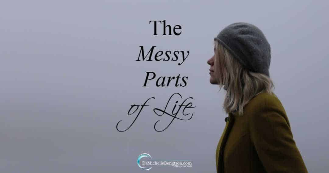 The Messy Parts of Life