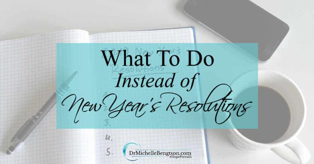 What To Do Instead of New Year's Resolutions