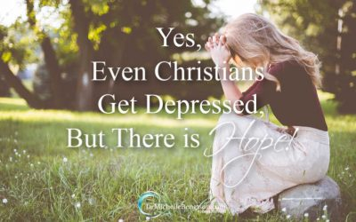 Yes, Even Christians Get Depressed, but There is Hope!
