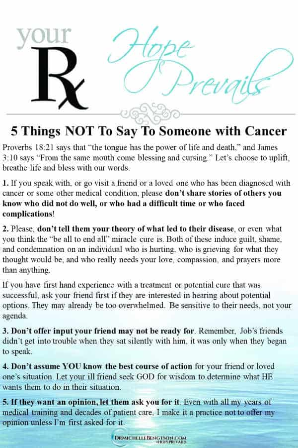 Do you have a friend or loved one who has been diagnose with cancer? Are you wondering what to say? Read more for 5 things NOT to say to someone with cancer. #cancer #disease
