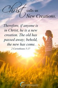 """Jesus Christ calls us """"new creations"""" in 2 Corinthians 5:17. Read more to discover 17 Bible Verses on who God says you are. #Bible #God #scripture #Bibleverse"""