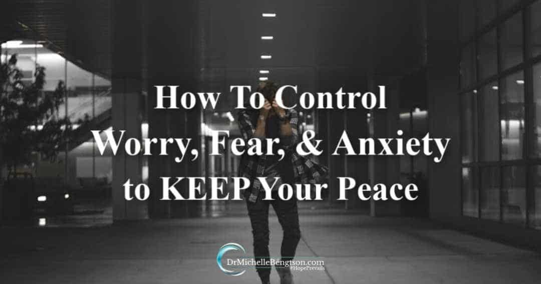 Control worry, fear, and anxiety to keep your peace by fighting back against the enemy.