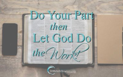 Do Your Part Then Let God Do the Work!