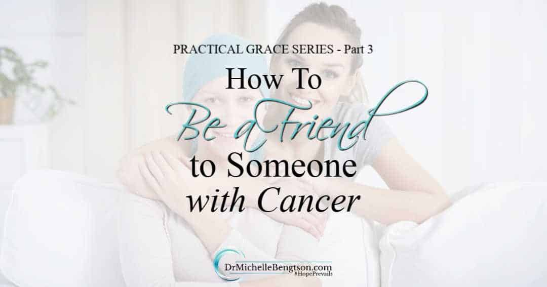 Being a friend to someone with cancer