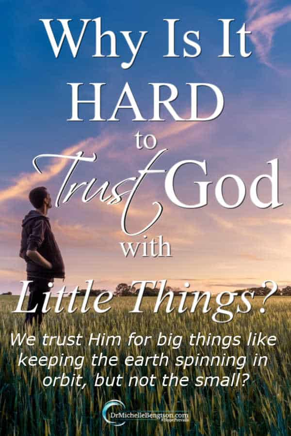 We trust God for the big things like keeping the earth spinning in orbit, why can't we trust Him for the small things? Read more for encouragement for trusting God. #faith #Christianity  #trustingGod
