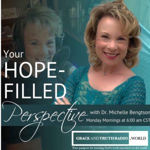 Your Hope-Filled Perspective with Dr. Michelle Bengtson radio show