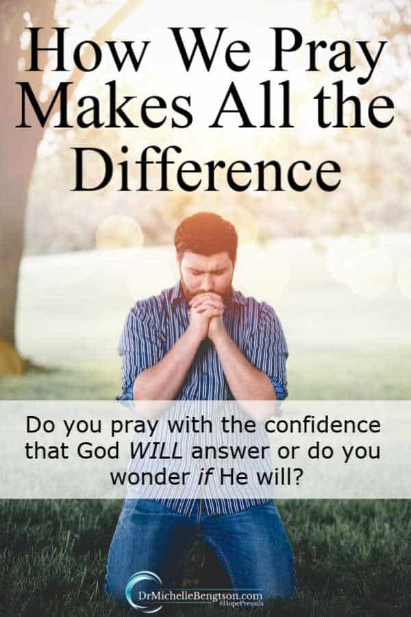 Has God ever challenged you by having you question whether or not your beliefs have lined up with what He said in His word? Do you pray with confidence? How we pray makes all the difference. #prayer #faith