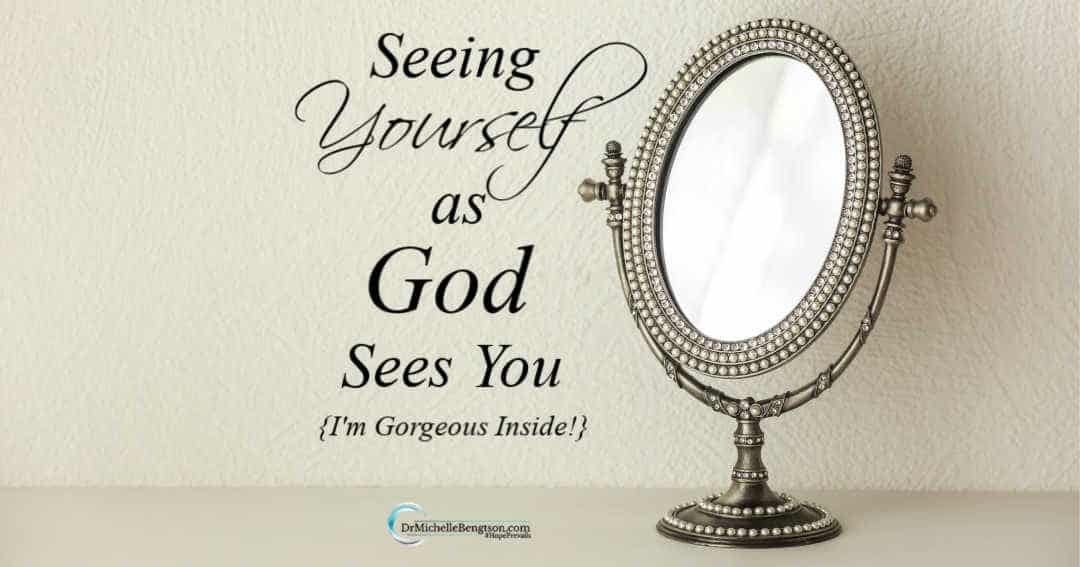 Seeing yourself as God sees you is a reflection of the heart.