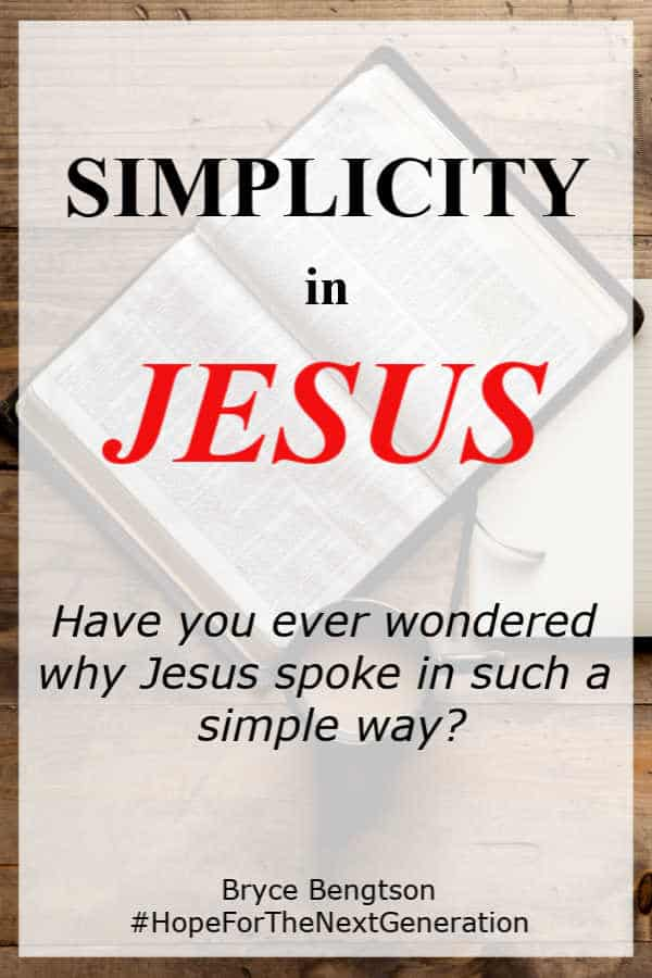 Jesus' way of speaking was simple. He could have used complicated language and hard to understand riddles. Have you ever wondered why Jesus spoke in such a simple way?
