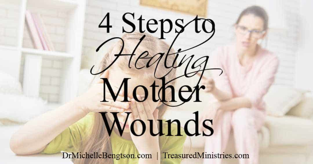4 Steps to Healing Mother Wounds