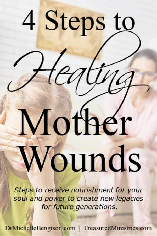 shame, insecurity and more. Read more for 4 steps to healing mother wounds.