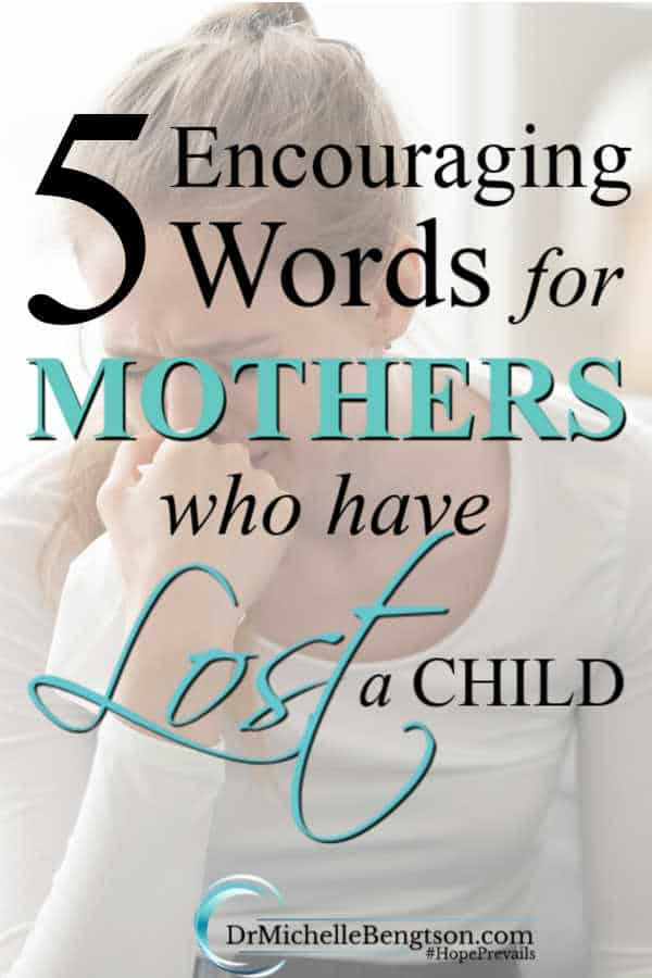 Nothing can prepare you for the pain of losing a child. These 5 encouraging words for mothers who have lost a child will bring comfort to aching hearts.
