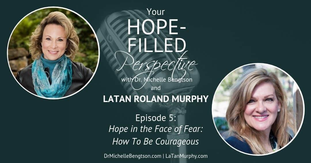 Hope in the Face of Fear: How to be Courageous – Episode 5