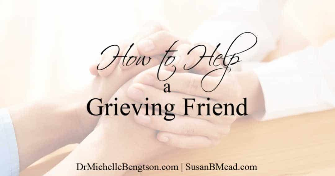 Comforting tips for those wondering how to help a grieving friend.