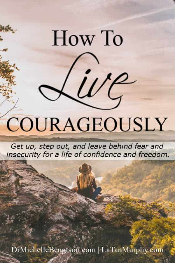 Do you wonder how to live courageously when you're bombarded by fear? You can leave fear and insecurity behind to live a life of freedom and confidence. Click through to learn how. #courage #faith