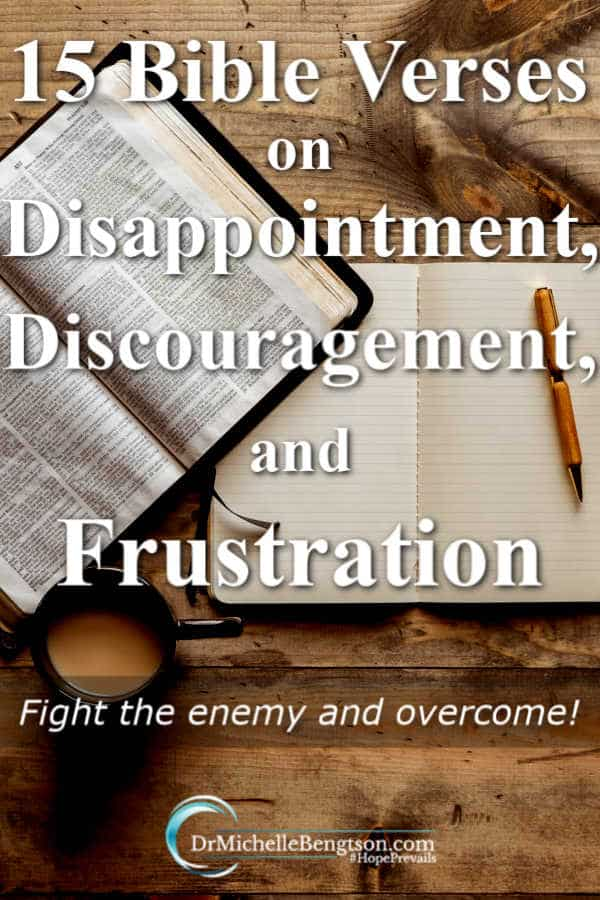 These 15 Bible Verses on discouragement, disappointment and frustration are guaranteed to change your life. Bolster your faith and fight the enemy with truths from God's Word. #God #BibleVerses #Christianity