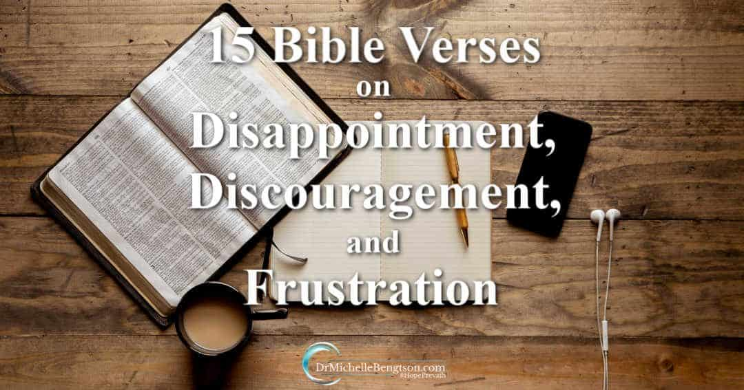 15 Bible Verses on Disappointment, Discouragement and Frustration