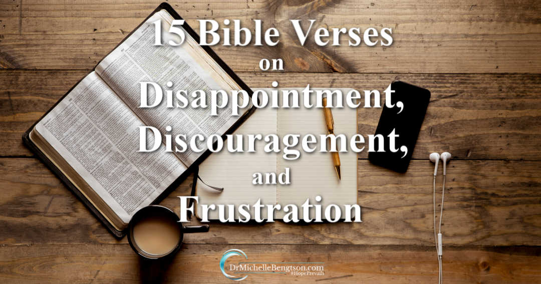 15 Bible Verses on Disappointment, Discouragement and