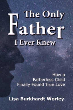 The Only Father I Ever Knew helps the reader understand that God is their Father and only He can fill the void left in hearts by an absentee early father.