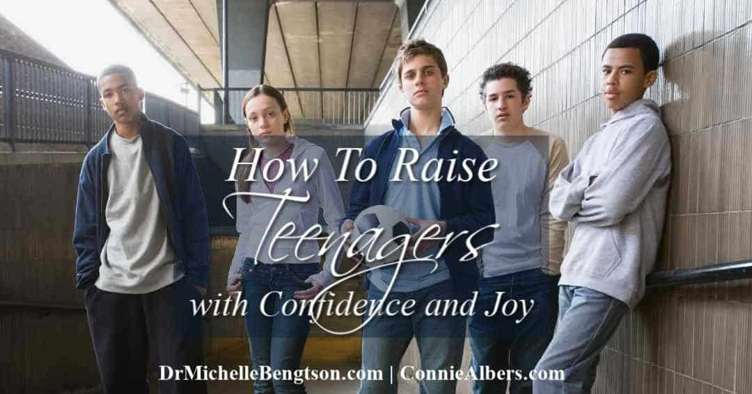 How To Raise Teenagers with Confidence and Joy