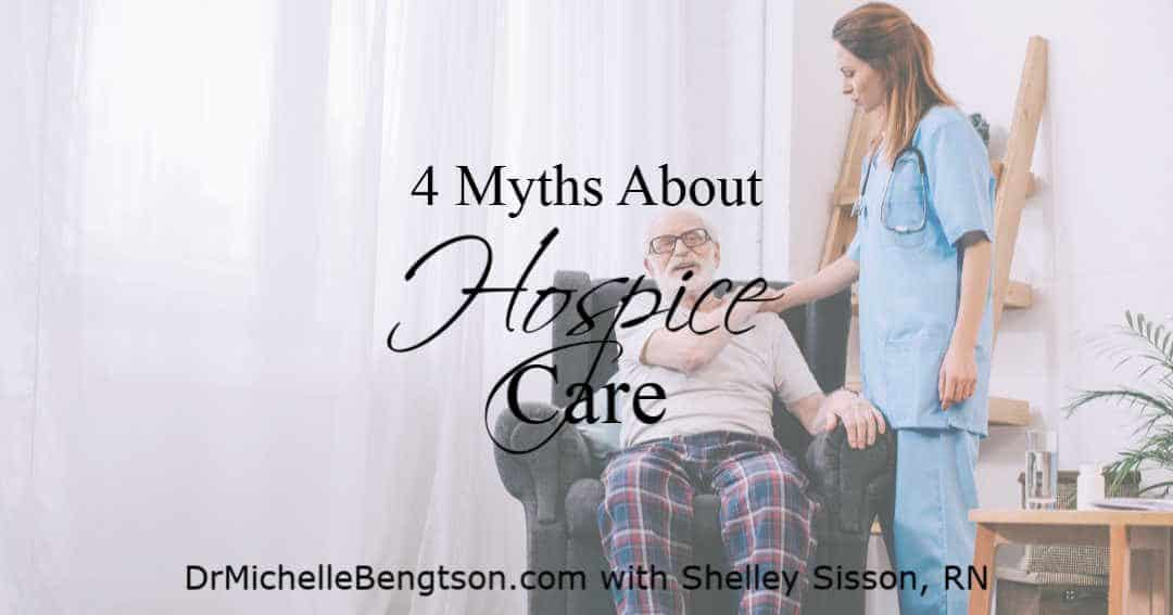4 Myths About Hospice Care