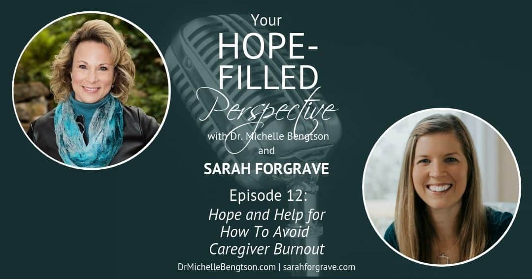 Sarah Forgrave and I talk about how to avoid caregiver burnout.