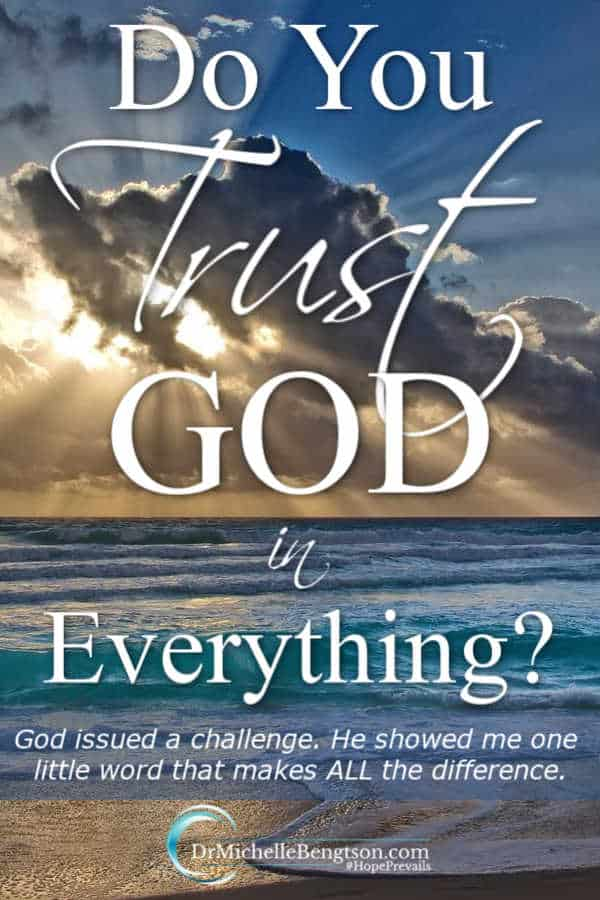 I say I trust God in everything. But, what does that mean? Do I believe everything He says? As I've read scriptures, God has issued a challenge to me by showing me one little word that makes ALL the difference. #trustingGod #faith