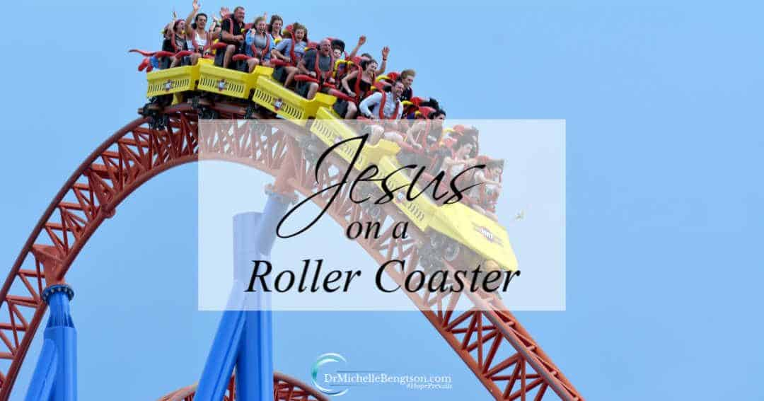 Jesus is always with us. What better thought than to have Jesus with us on this crazy roller coaster ride of life.