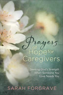 A book of prayers and devotions that help navigate the emotions of caregiving.
