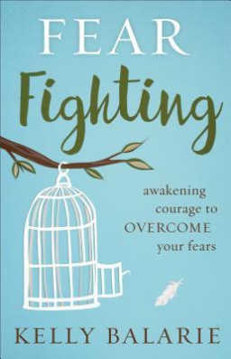 In  Fear Fighting, Kelly Balarie shows us how to fight fear and includes a 12-week study guide to help foster new habits.