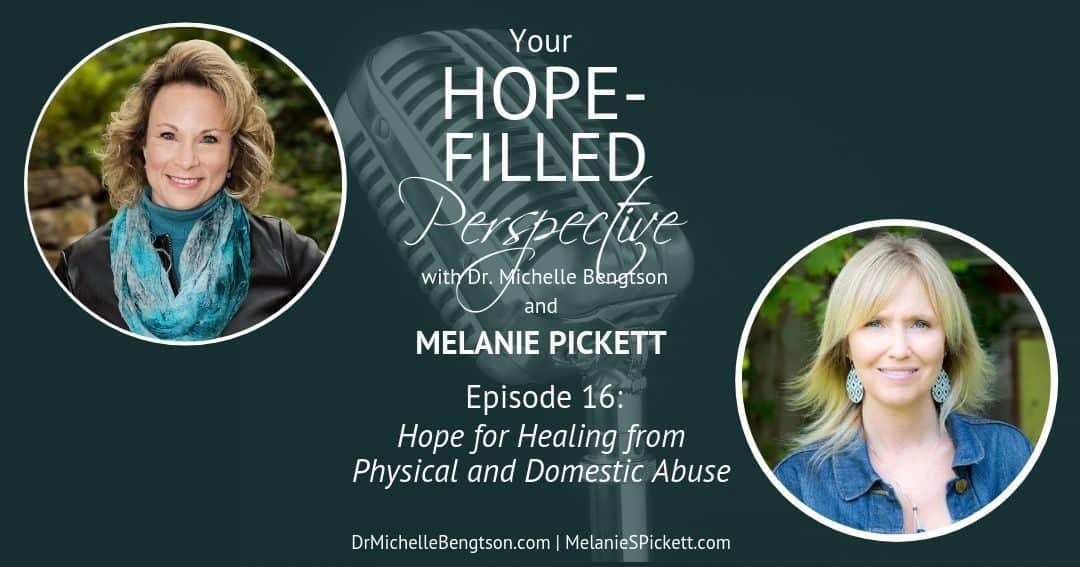 Hope for  Healing from Physical and Domestic Abuse – Episode 16
