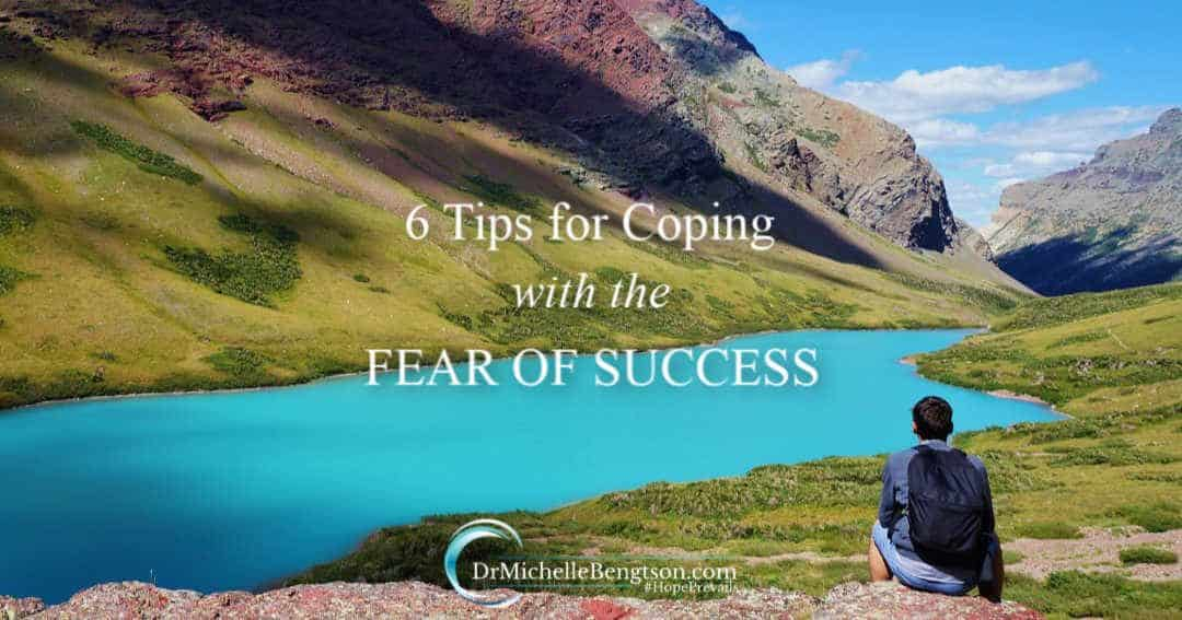 6 Tips for Coping with the Fear of Success