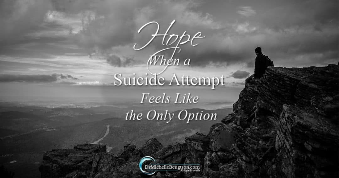 There is more for you. There is hope when a suicide attempt feels like the only option.