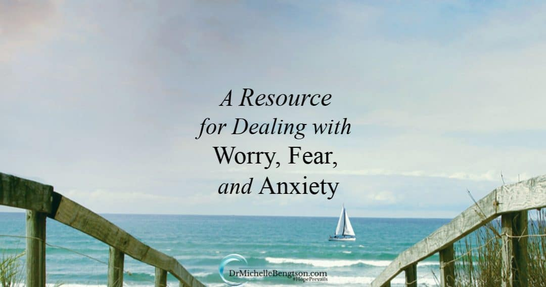 A Resource for Dealing with Worry, Fear, and Anxiety