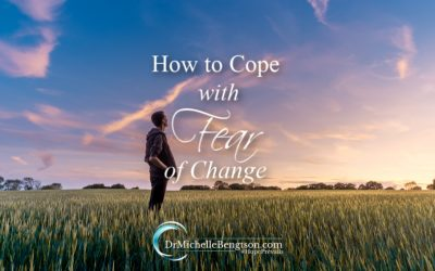 How to Cope with Fear of Change