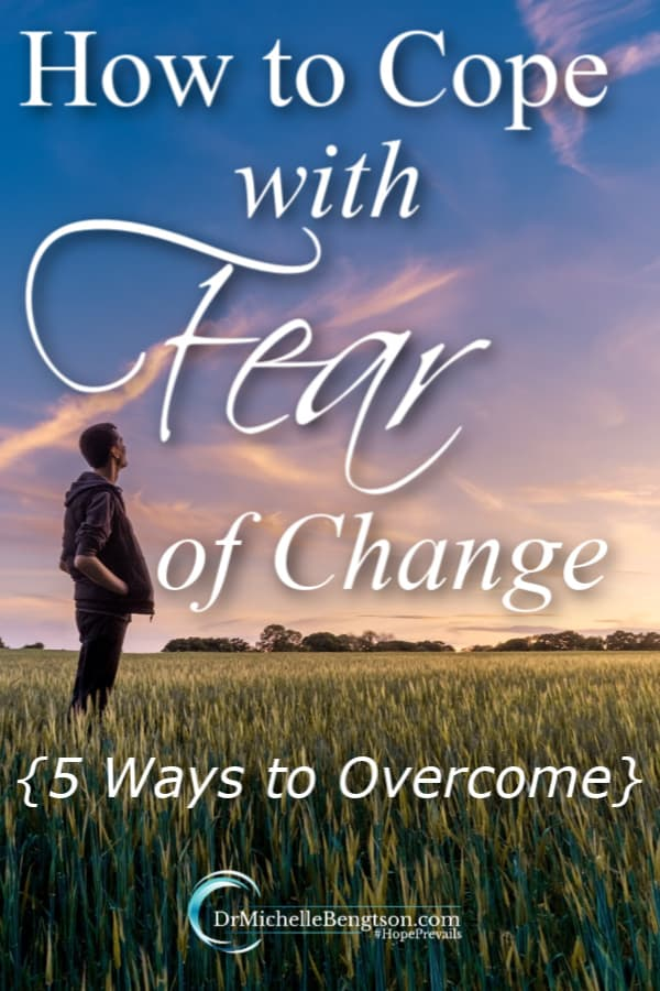 The fear of change can stop us in our tracks. How do you cope with the fear of change? These 5 things will help you push back the fear so you can overcome.